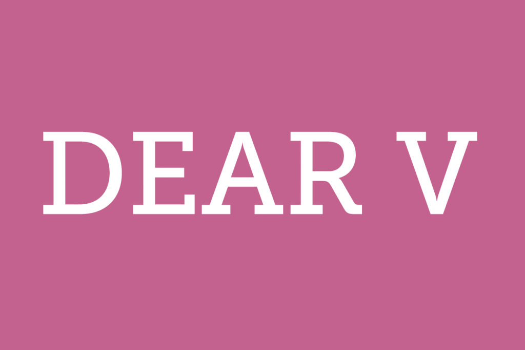 Dear V: He stood me up … now what?