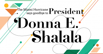 The Shalala Years: Looking back at Shalala's tenure