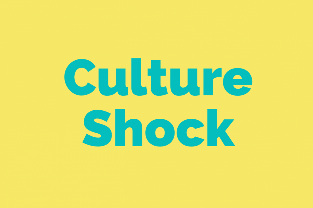 Culture Shock: Going through actual culture shock