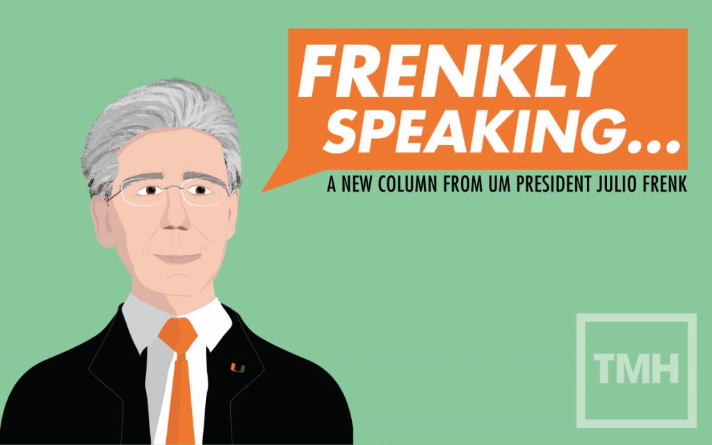 Frenkly Speaking: A new column from UM President Julio Frenk